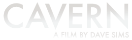 Cavern Film - A Film by Dave Sims